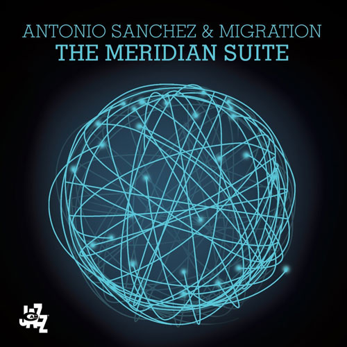 The Meridian Suite from Antonio Sanchez & Migration