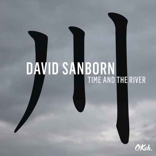 Time and the River from David Sanborn, released in 2015